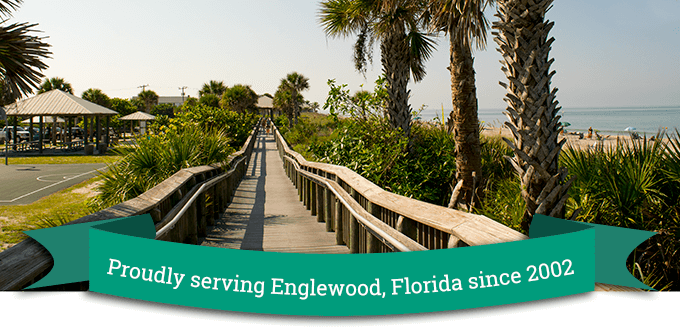 Proudly Serving Englewood Florida since 2002