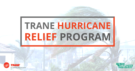Trane Hurricane Relief Program