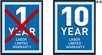 Get a 10 Year Labor Warranty Instead of a 1 Year Labor Warranty